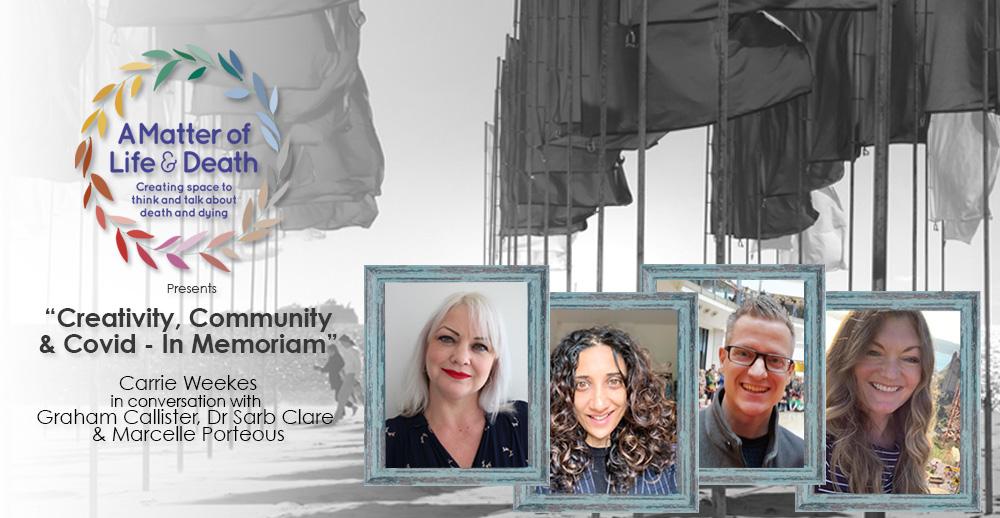 Creativity, Community and COVID: In Memoriam